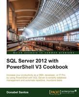 SQL Server 2012 with PowerShell V3 Cookbook (Paperback)