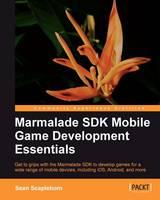 Marmalade SDK Mobile Game Development Essentials