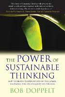 The Power of Sustainable Thinking: How to Create a Positive Future for the Climate, the Planet, Your Organization and Your Life (Paperback)
