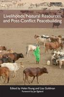 Livelihoods, Natural Resources, and Post-Conflict Peacebuilding - Post-conflict Peacebuilding and Natural Resource Management (Paperback)