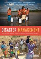 Disaster Management: International Lessons in Risk Reduction, Response and Recovery (Hardback)