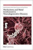 Mechanisms and Metal Involvement in Neurodegenerative Diseases - Metallobiology (Hardback)