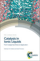 Catalysis in Ionic Liquids: From Catalyst Synthesis to Application - Catalysis Series (Hardback)