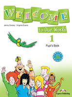Welcome to Our World 1 Pupil's Book (Greece) (Paperback)