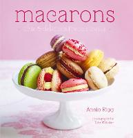 Macarons: Chic and Delicious French Treats (Hardback)