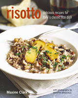 Risotto: Delicious Recipes for Italy's Classic Rice Dish (Hardback)