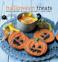 Halloween Treats: Simply Spooky Recipes for Ghoulish Sweet Treats (Hardback)