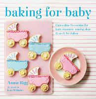 Baking for Baby: Cute Cakes and Cookies for Baby Showers, Christenings and Early Birthdays (Hardback)