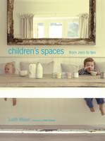 Children's Spaces 0-10 (Paperback)