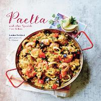 Paella: And Other Spanish Rice Dishes (Hardback)