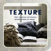 Texture: The Essence of Stone, Wood, Linen & Wool (Paperback)