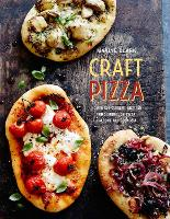 Craft Pizza: Homemade Classic, Sicilian and Sourdough Pizza, Calzone and Focaccia (Hardback)