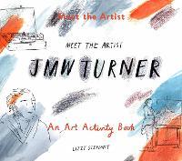 Meet the Artist: J.M.W. Turner (Paperback)