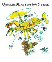 Quentin Blake: Pen Ink & Places