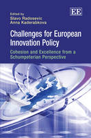 Challenges for European Innovation Policy: Cohesion and Excellence from a Schumpeterian Perspective (Hardback)