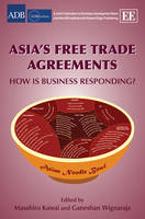 Asia's Free Trade Agreements: How is Business Responding? - ADBI series on Asian Economic Integration and Cooperation (Hardback)
