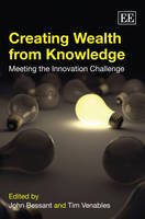 Creating Wealth from Knowledge: Meeting the Innovation Challenge (Paperback)