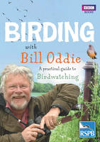 Birding With Bill Oddie: A practical guide to birdwatching (Paperback)