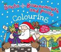 Santa is Coming to Bournemouth & Poole Colouring Book (Paperback)