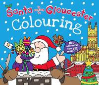 Santa is Coming to Gloucester Colouring Book (Paperback)