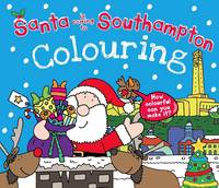 Santa is Coming to Southampton Colouring Book (Paperback)