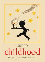 Ode to Childhood: Poetry collection to celebrate the child (Hardback)
