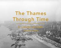 The Thames Through Time