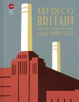 Art Deco Britain: Buildings of the interwar years (Hardback)