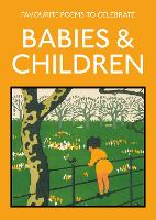 Favourite Poems to Celebrate Babies and Children: poetry to celebrate the child (Paperback)