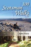 100 Scotsman Walks: From Hill to Glen and Riverside (Paperback)