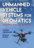 Unmanned Vehicle Systems for Geomatics: Towards Robotic Mapping (Hardback)