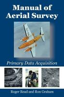 Manual of Aerial Survey: Primary Data Acquisition (Paperback)