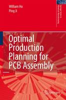 Optimal Production Planning for PCB Assembly - Springer Series in Advanced Manufacturing (Paperback)
