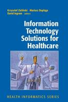 Information Technology Solutions for Healthcare - Health Informatics (Paperback)