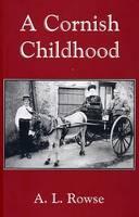 A Cornish Childhood: Autobiography of a Cornishman (Paperback)