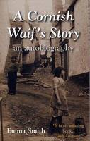 A Cornish Waif's Story: An Autobiography (Paperback)