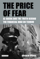 The Price of Fear: The Truth Behind the Financial War on Terror (Hardback)