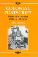 Colonial Postscript: The Diary of a District Officer (Hardback)
