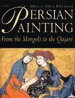 Persian Paintings: From Monguls to the Qajars - Pembroke Persian Papers Series v. 3 (Hardback)