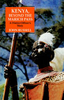 Kenya, Beyond the Marich Pass: A District Officer's Story (Hardback)