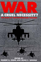 War: A Cruel Necessity? - Bases of Institutionalized Violence (Hardback)