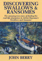 Discovering Swallows and Ransomes: An Autobiography Inspired by Arthur Ransome and His Real-Life Characters (Paperback)