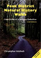 Peak District Natural History Walks: Case Notes of a Nature Detective (Paperback)