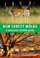 New Forest Walks: A Seasonal Wildlife Guide (Paperback)