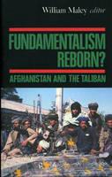 Fundamentalism Reborn?: Afghanistan and the Taliban (Hardback)