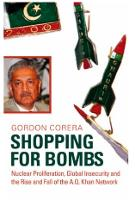 Shopping for Bombs: Nuclear Proliferation, Global Insecurity, and the Rise and Fall of the A.Q. Khan Network (Hardback)