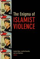 The Enigma of Islamic Violence (Hardback)