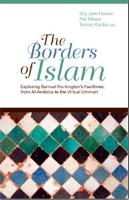 The Borders of Islam: Exploring Samuel Huntington's Faultlines, from Al-Andalus to Virtual Ummah (Paperback)