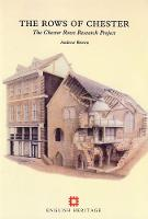 The Rows of Chester: The Chester Rows research project - English Heritage Archaeological Report 16 (Paperback)