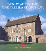Denny Abbey and the Farmland Museum - English Heritage Guidebooks (Paperback)